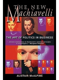 The New Machiavelli, Lord McAlpine (A book on how to manipulate